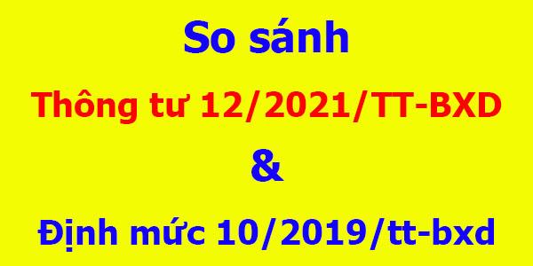 So sánh Thông tư 12/2021/TT-BXD và Định mức 10/2019/TT-BXD